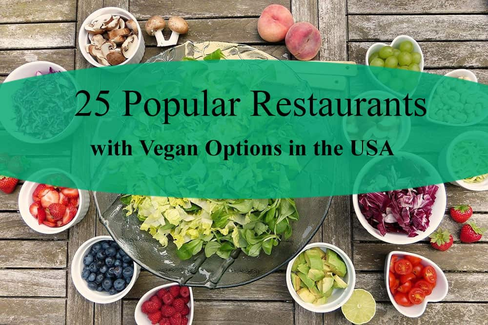 25 Popular Chain Restaurants with Vegan Options in the USA